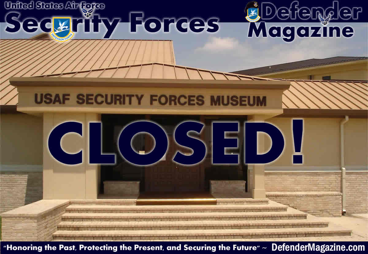 Why Is The Security Forces Museum Being Closed USAF Defender - Air force museums in us