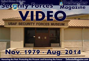 U.S. Air Force Security Forces Museum - Nov. 1979 - Aug. 2014